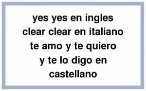 yes, yes te digo en inglés